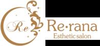 広島中区エステサロン「Re・rana」